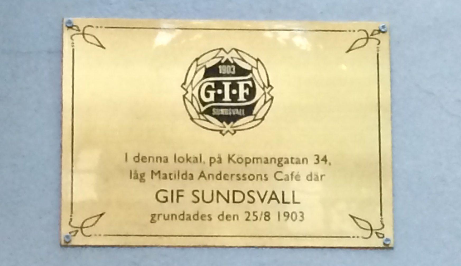 Minnesplattan på Köpmangatan 34 där Mathilda Anderssons kafé låg och GIF Sundsvall bildades 1903.
